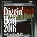Diggin' Heat 2016 Performed by MURO