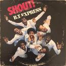 B.T. EXPRESS / SHOUT!  (LP)