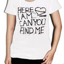 Here I Am... Can You Find Me Tee Girls White
