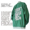 4days limited・STADIUM JKT『I DON'T GIVE A FxxK』GREEN×GRAY 【限定15着】