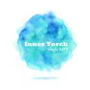 Inner Torch シングル 全1曲(MP3)