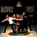 """Les Blerots De R.A.V.E.L - """"Timbre"""""""