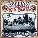 "The Legendary Kid Combo - ""Booze, Bucks, Death & Chicks"""