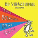 Hu Vibrational / The Epic Botanical Beat Suite - Boonghee Music 4