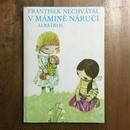 「V MAMINE NARUCI」Frantisek Nechvatal Jan Kudlacek(ヤン・クドゥラーチェク)