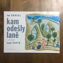「kam odesly lane」Jan Skacel Josef Capek(ヨゼフ・チャペック)