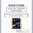 プリンス・アンド・ザ・レヴォリューション(Prince and The Revolution ) / レッツ・ゴー・クレイジー(LET'S GO CRAZY) バンド・スコア(TAB譜)  楽譜