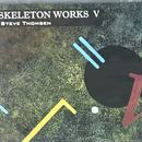 Steve Thomsen - Skeleton Works V [CD][Neurec] ⇨LAFMS関連 Solid Eyeの一員、Steve ThomsenのSkeleton Worksシリーズ