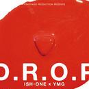 ISH-ONE×YMG / D.R.O.P