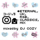 MIX CD【ETERNAL -UK,R&B,CLASSICS- mixed by DJ COZY】