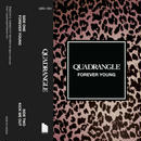 QUADRANGLE【CASSETTE TAPE】 『FOREVER YOUNG / KICK ME OUT』