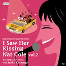 Clap Stomp Swingin' / I Saw Her Kissing Nat Cole vol.2〜with Junko Koyanagi (GC-076)