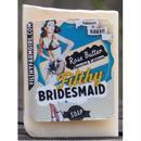 フィルシーブライズメイド S / Filthy Bridesmaid60g