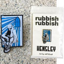 RUBBISH RUBBISH  MATT HENSLEY PINS