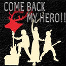 2nd Album「COME BACK MY HERO!!」