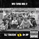 WU TANG MIX 2(2枚組)/DJ TAKASHI & Dr.DP