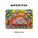 Mouse Pad マウスパッド 〝Aloha Tree〟