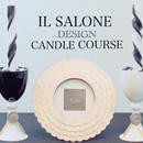 IL SALONE CANDLE  DIPLOMA  本部講習 (東京・福岡レッスン)