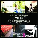 Eye'Dee/Eye'Dee Trial single's 2015