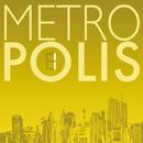 METROPOLIS/1st Single -メトロポリス01-