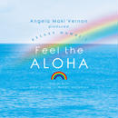 Angela Maki Vernon produced RELAXY HAWAI'I ~Feel the ALOHA~