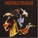 In Frustration I Hear Singing / Mephistopheles