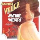 Matinee Weepers / Martha Velez