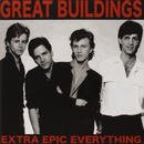 Extra Epic Everything / Great Buildings