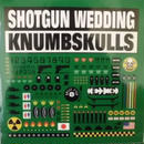 Split EP / Shotgun Wedding (Japan) and Knumbskulls (Hawaii)