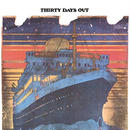 Thirty Days Out / Thirty Days Out