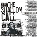 Frank Bruno / The Shallow Call