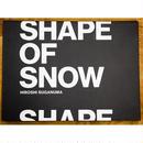 菅沼 浩 写真集『SHAPE OF SNOW』
