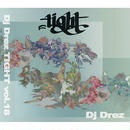 "DJ DREZ ""TIGHT 18"" /Mix CD"