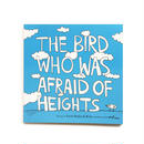 THE BIRD WHO WAS AFRAID OF HEIGHTS