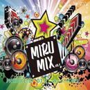 DJ K-FORCE / MiruMix vol.1