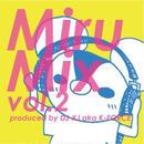 DJ K-FORCE / MiruMix vol.2
