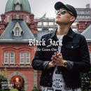 BLACK JACK / Life Goes On
