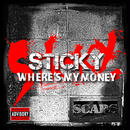 STICKY / WHERE'S MY MONEY