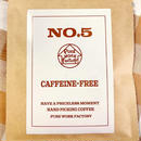 NO4~NO6(ドリップ珈琲 単品発注)  【NO4 SHINZANN】【NO5   CAFFINE-FREE】【NO6   TRUE BLUE】