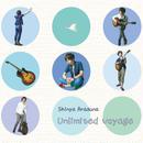 "Shinya Arasuna 1st album ""Unlimited Voyage"""