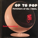 OP TO POP Furniture of the 1960's / Cara Greenberg