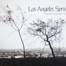 Los Angeles Spring / ROBERT ADAMS