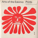 Arts of the Eskimo: Prints. / Ernst Roch