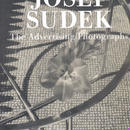 The Advertising Photographs / JOSEF SUDEK