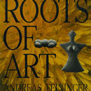 Roots of Art: The Sketchbook of a Photographer /Andreas feininger