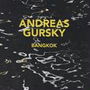 BANGKOK  / Andreas Gursky