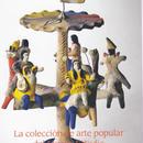 La colección de arte popular del Museo Estudio /Diego Rivera y Frida Kahlo