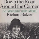 Next Door Down the Road,Around the Corner / Richard Balzer
