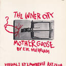 THE INNER CITY MOTHER GOOSE / EVE MERRIAM