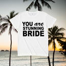 - YOU ARE STUNNING BRIDE -